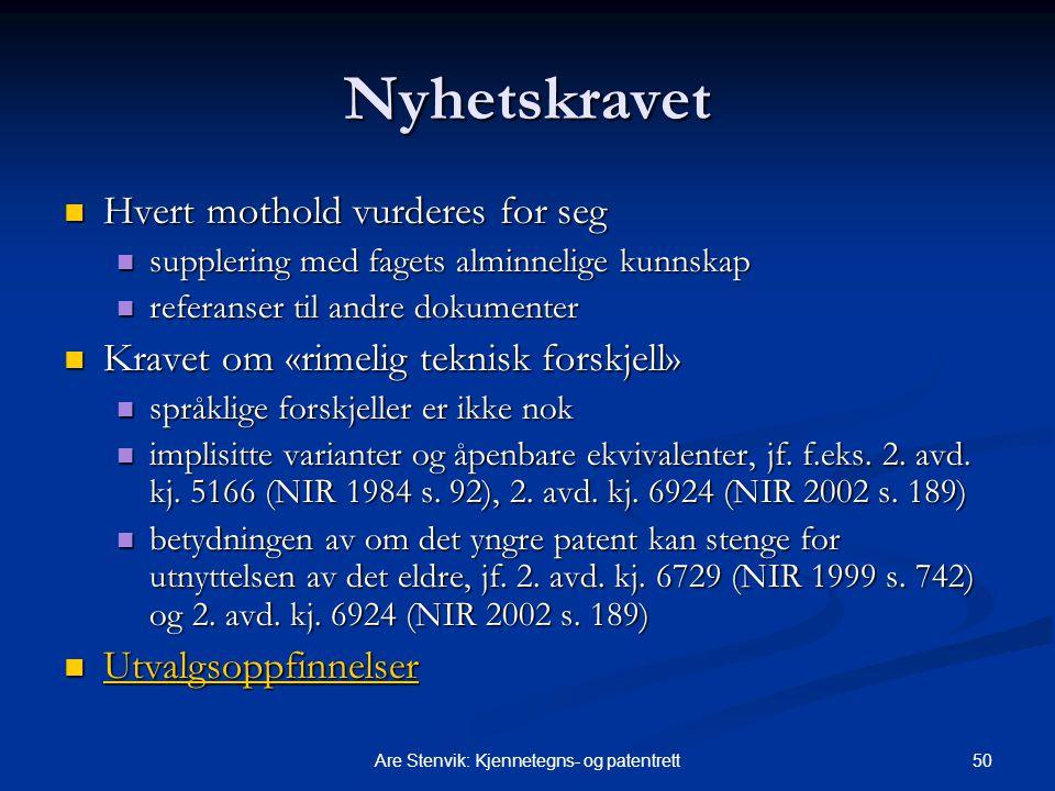 50Are Stenvik: Kjennetegns- og patentrett Nyhetskravet Hvert mothold vurderes for seg Hvert mothold vurderes for seg supplering med fagets alminnelige