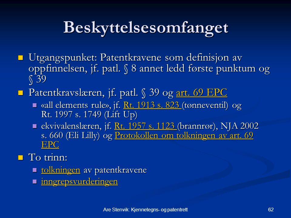 62Are Stenvik: Kjennetegns- og patentrett Beskyttelsesomfanget Utgangspunket: Patentkravene som definisjon av oppfinnelsen, jf. patl. § 8 annet ledd f