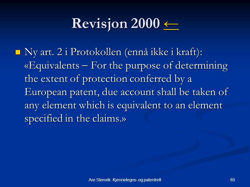 65Are Stenvik: Kjennetegns- og patentrett Revisjon 2000 ← ← Ny art. 2 i Protokollen (ennå ikke i kraft): «Equivalents  For the purpose of determining