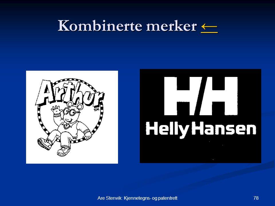 78Are Stenvik: Kjennetegns- og patentrett Kombinerte merker ← ←