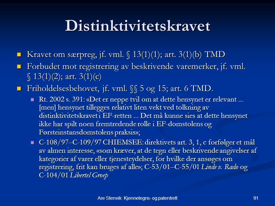 91Are Stenvik: Kjennetegns- og patentrett Distinktivitetskravet Kravet om særpreg, jf. vml. § 13(1)(1); art. 3(1)(b) TMD Kravet om særpreg, jf. vml. §