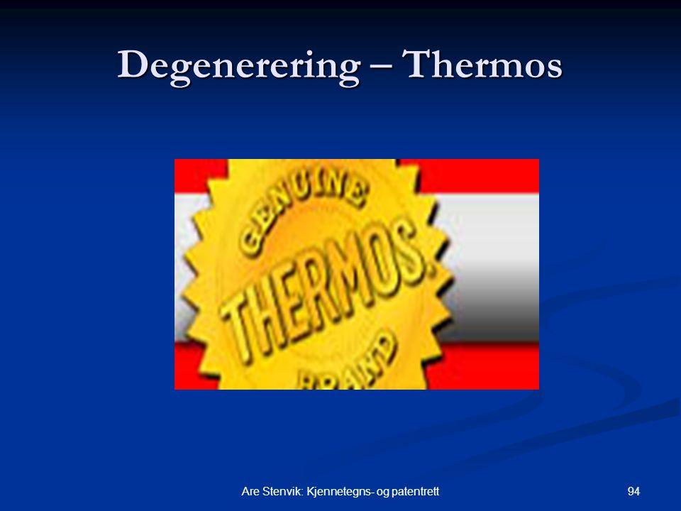 94Are Stenvik: Kjennetegns- og patentrett Degenerering  Thermos