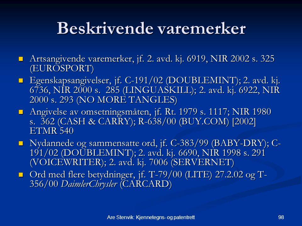 98Are Stenvik: Kjennetegns- og patentrett Beskrivende varemerker Artsangivende varemerker, jf. 2. avd. kj. 6919, NIR 2002 s. 325 (EUROSPORT) Artsangiv