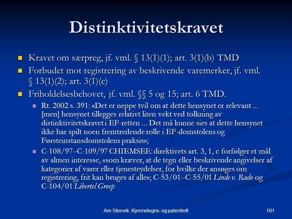 101Are Stenvik: Kjennetegns- og patentrett Distinktivitetskravet Kravet om særpreg, jf. vml. § 13(1)(1); art. 3(1)(b) TMD Kravet om særpreg, jf. vml.