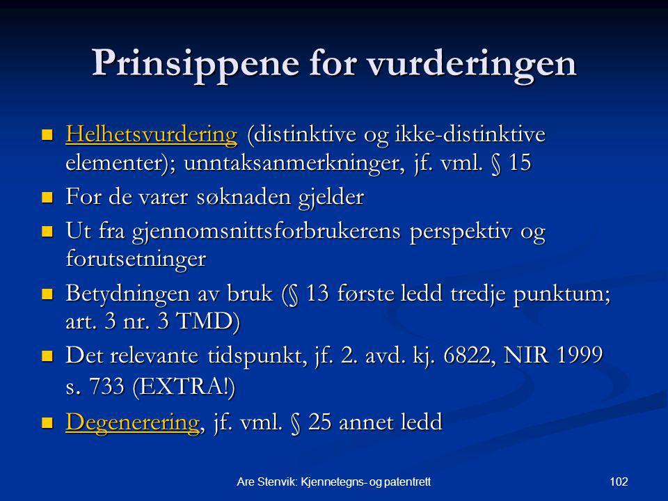 102Are Stenvik: Kjennetegns- og patentrett Prinsippene for vurderingen Helhetsvurdering (distinktive og ikke-distinktive elementer); unntaksanmerkninger, jf.