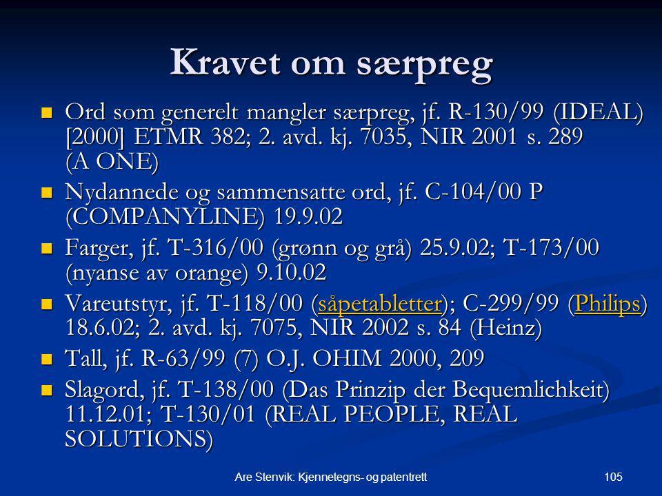 105Are Stenvik: Kjennetegns- og patentrett Kravet om særpreg Ord som generelt mangler særpreg, jf. R-130/99 (IDEAL) [2000] ETMR 382; 2. avd. kj. 7035,