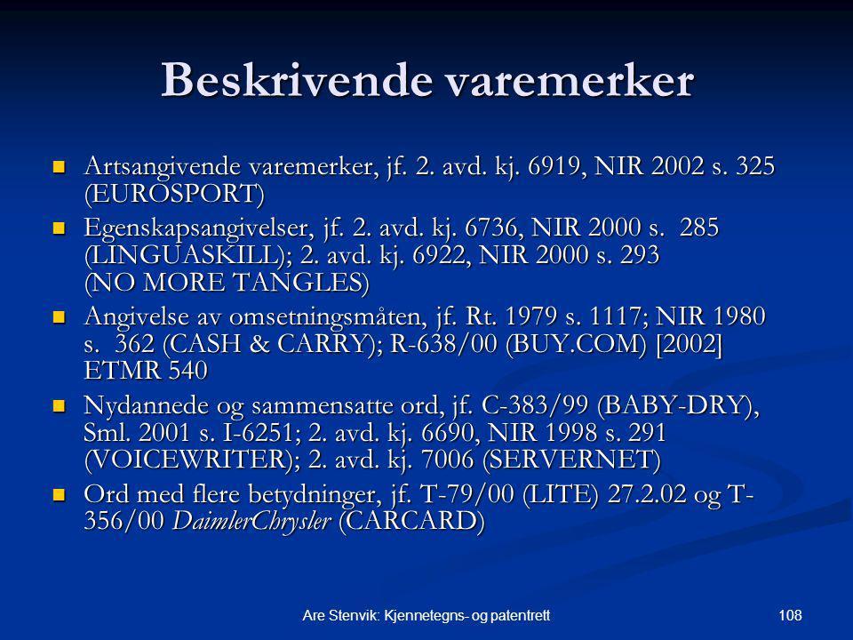 108Are Stenvik: Kjennetegns- og patentrett Beskrivende varemerker Artsangivende varemerker, jf. 2. avd. kj. 6919, NIR 2002 s. 325 (EUROSPORT) Artsangi