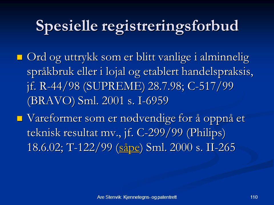 110Are Stenvik: Kjennetegns- og patentrett Spesielle registreringsforbud Ord og uttrykk som er blitt vanlige i alminnelig språkbruk eller i lojal og etablert handelspraksis, jf.