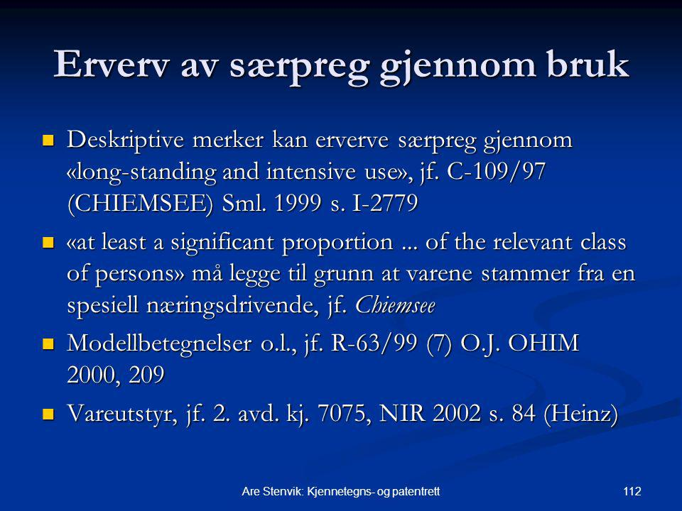 112Are Stenvik: Kjennetegns- og patentrett Erverv av særpreg gjennom bruk Deskriptive merker kan erverve særpreg gjennom «long-standing and intensive use», jf.