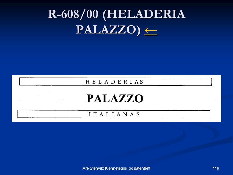 119Are Stenvik: Kjennetegns- og patentrett R-608/00 (HELADERIA PALAZZO) ← ←