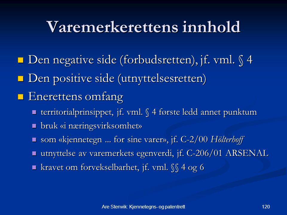 120Are Stenvik: Kjennetegns- og patentrett Varemerkerettens innhold Den negative side (forbudsretten), jf.