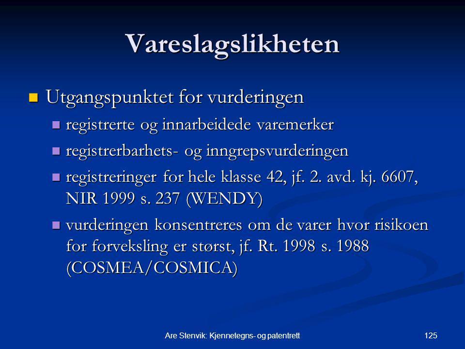 125Are Stenvik: Kjennetegns- og patentrett Vareslagslikheten Utgangspunktet for vurderingen Utgangspunktet for vurderingen registrerte og innarbeidede varemerker registrerte og innarbeidede varemerker registrerbarhets- og inngrepsvurderingen registrerbarhets- og inngrepsvurderingen registreringer for hele klasse 42, jf.