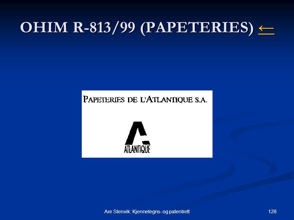 128Are Stenvik: Kjennetegns- og patentrett OHIM R-813/99 (PAPETERIES) ← ←