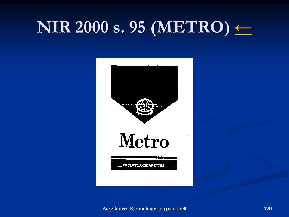 129Are Stenvik: Kjennetegns- og patentrett NIR 2000 s. 95 (METRO) ← ←