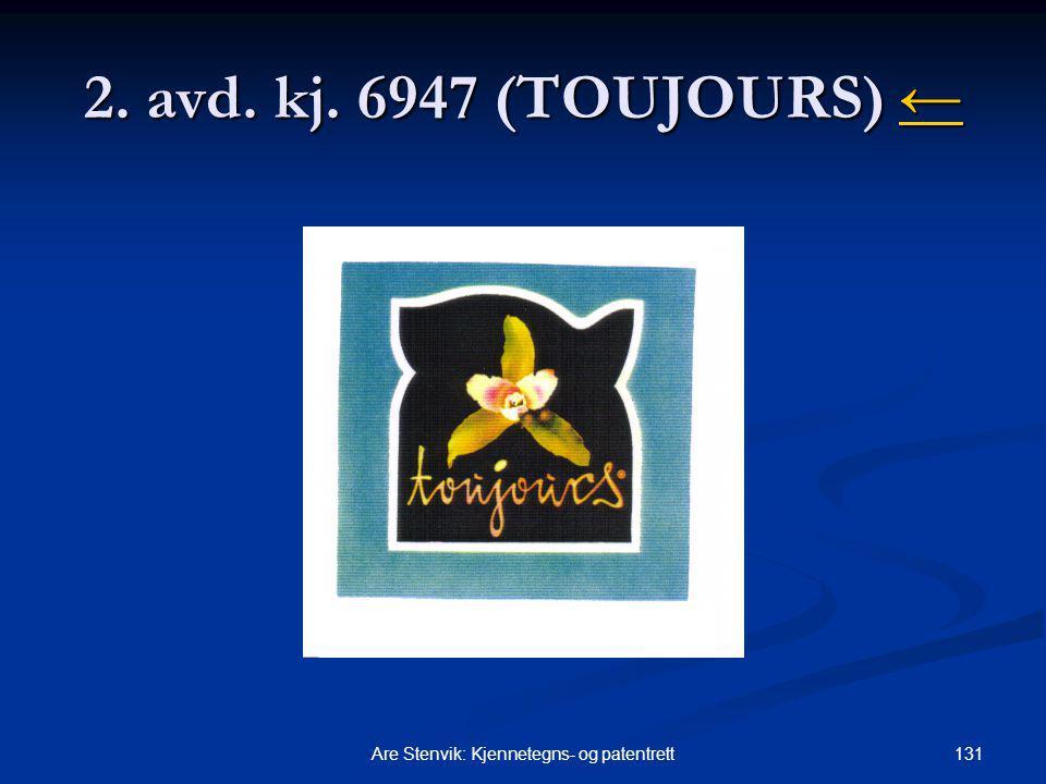131Are Stenvik: Kjennetegns- og patentrett 2. avd. kj. 6947 (TOUJOURS) ← ←
