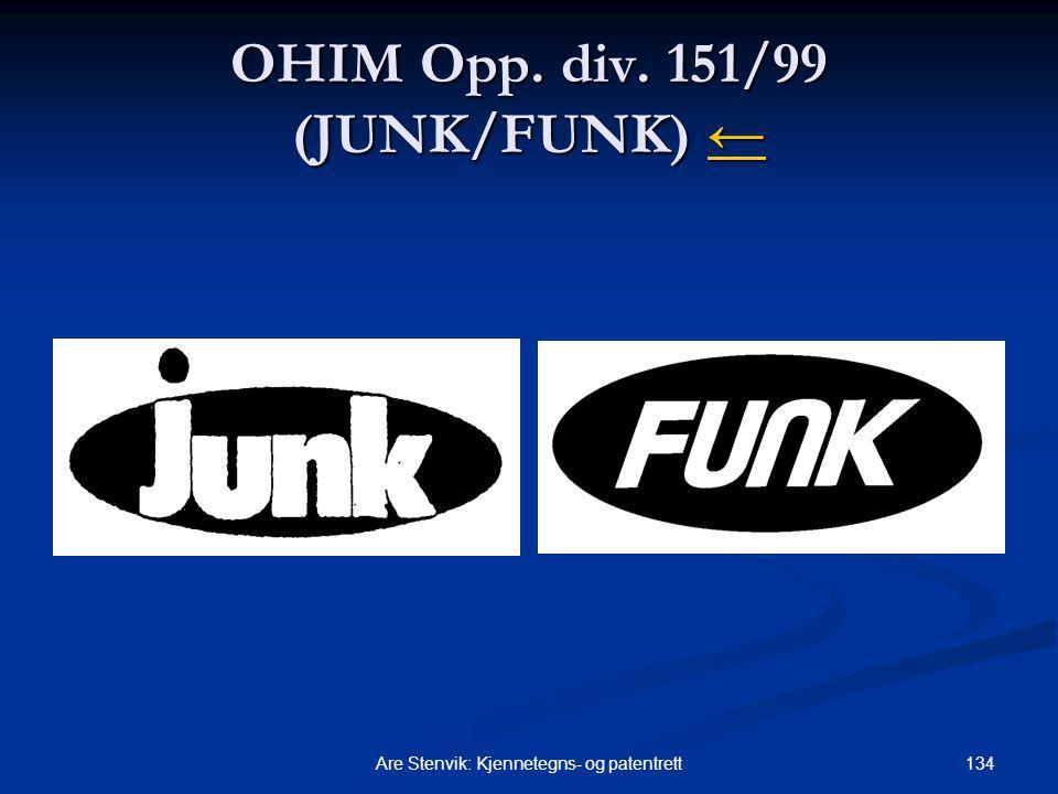 134Are Stenvik: Kjennetegns- og patentrett OHIM Opp. div. 151/99 (JUNK/FUNK) ← ←