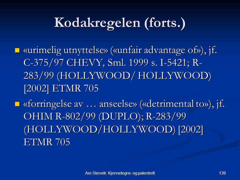 139Are Stenvik: Kjennetegns- og patentrett Kodakregelen (forts.) «urimelig utnyttelse» («unfair advantage of»), jf. C-375/97 CHEVY, Sml. 1999 s. I-542