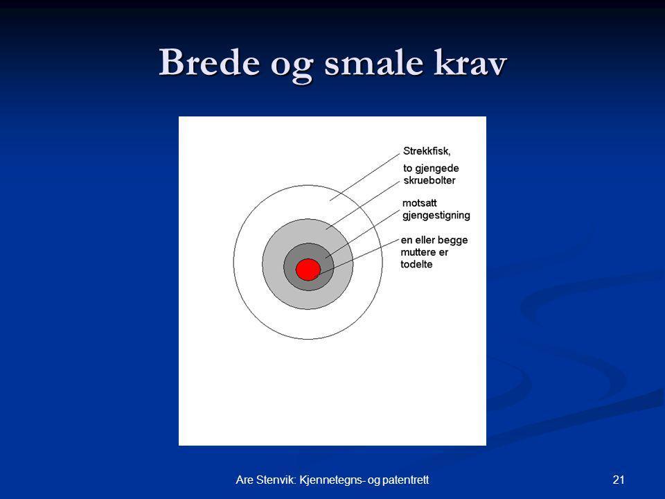 21Are Stenvik: Kjennetegns- og patentrett Brede og smale krav