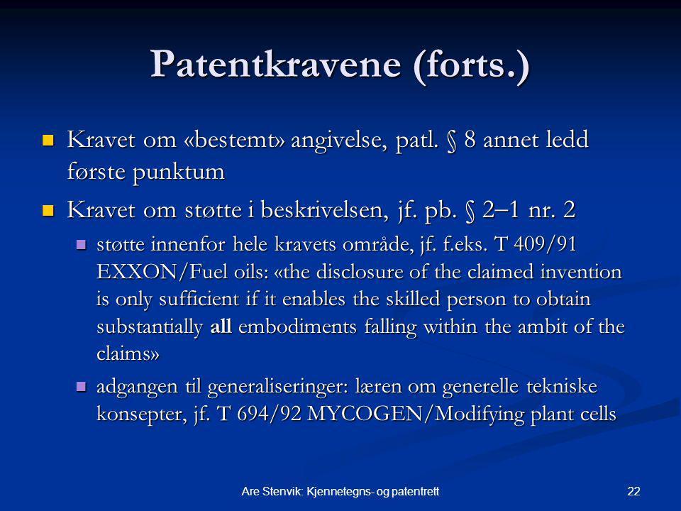 22Are Stenvik: Kjennetegns- og patentrett Patentkravene (forts.) Kravet om «bestemt» angivelse, patl. § 8 annet ledd første punktum Kravet om «bestemt