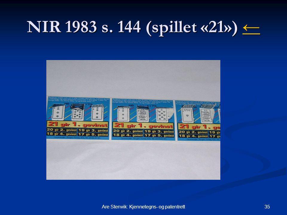 35Are Stenvik: Kjennetegns- og patentrett NIR 1983 s. 144 (spillet «21») ← ←