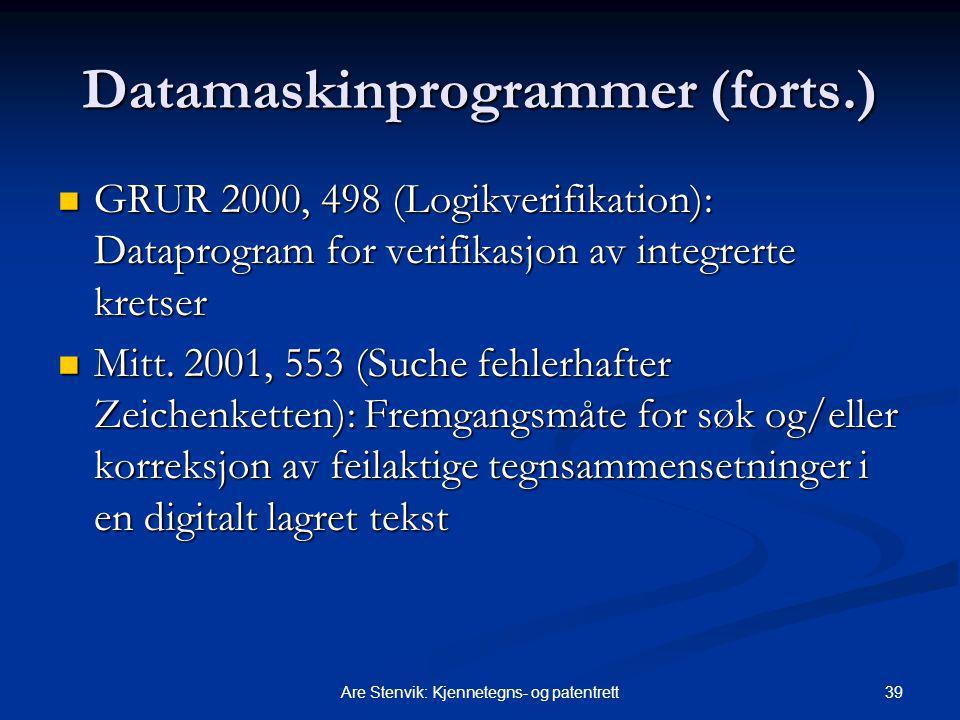 39Are Stenvik: Kjennetegns- og patentrett Datamaskinprogrammer (forts.) GRUR 2000, 498 (Logikverifikation): Dataprogram for verifikasjon av integrerte