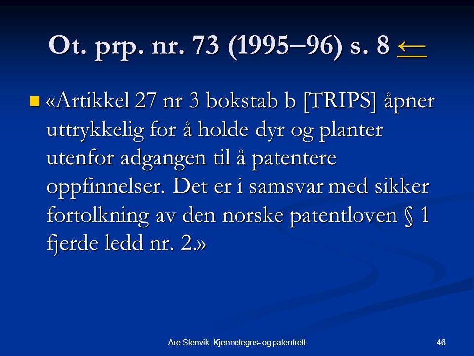 46Are Stenvik: Kjennetegns- og patentrett Ot. prp. nr. 73 (1995  96) s. 8 ← ← «Artikkel 27 nr 3 bokstab b [TRIPS] åpner uttrykkelig for å holde dyr o