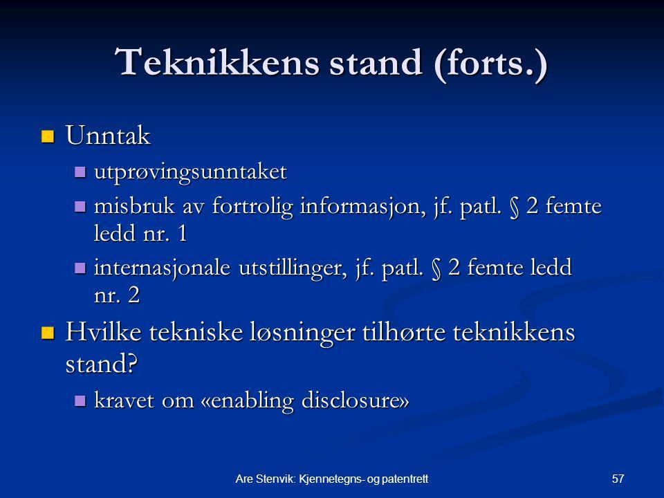 57Are Stenvik: Kjennetegns- og patentrett Teknikkens stand (forts.) Unntak Unntak utprøvingsunntaket utprøvingsunntaket misbruk av fortrolig informasj