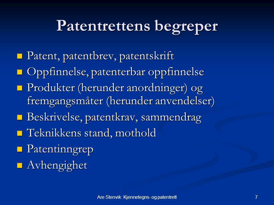 7Are Stenvik: Kjennetegns- og patentrett Patentrettens begreper Patent, patentbrev, patentskrift Patent, patentbrev, patentskrift Oppfinnelse, patenterbar oppfinnelse Oppfinnelse, patenterbar oppfinnelse Produkter (herunder anordninger) og fremgangsmåter (herunder anvendelser) Produkter (herunder anordninger) og fremgangsmåter (herunder anvendelser) Beskrivelse, patentkrav, sammendrag Beskrivelse, patentkrav, sammendrag Teknikkens stand, mothold Teknikkens stand, mothold Patentinngrep Patentinngrep Avhengighet Avhengighet