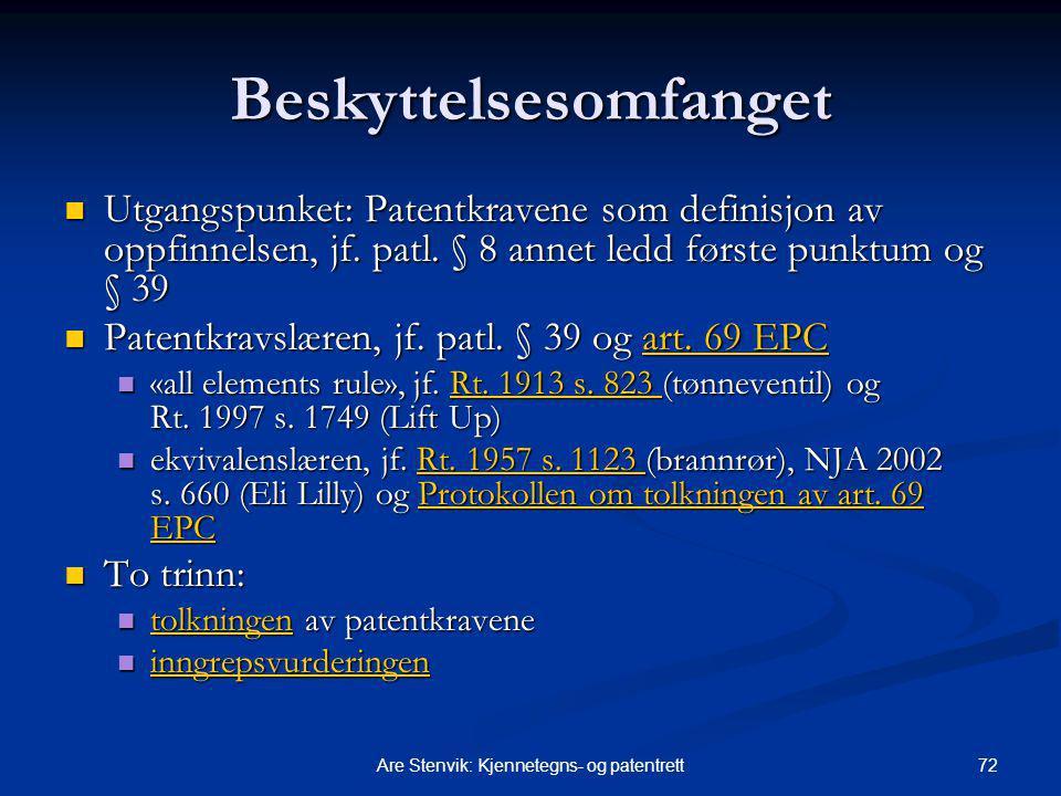 72Are Stenvik: Kjennetegns- og patentrett Beskyttelsesomfanget Utgangspunket: Patentkravene som definisjon av oppfinnelsen, jf. patl. § 8 annet ledd f