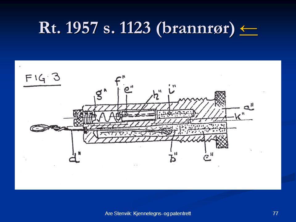 77Are Stenvik: Kjennetegns- og patentrett Rt. 1957 s. 1123 (brannrør) ← ←