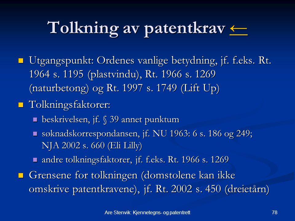 78Are Stenvik: Kjennetegns- og patentrett Tolkning av patentkrav ← ← Utgangspunkt: Ordenes vanlige betydning, jf.