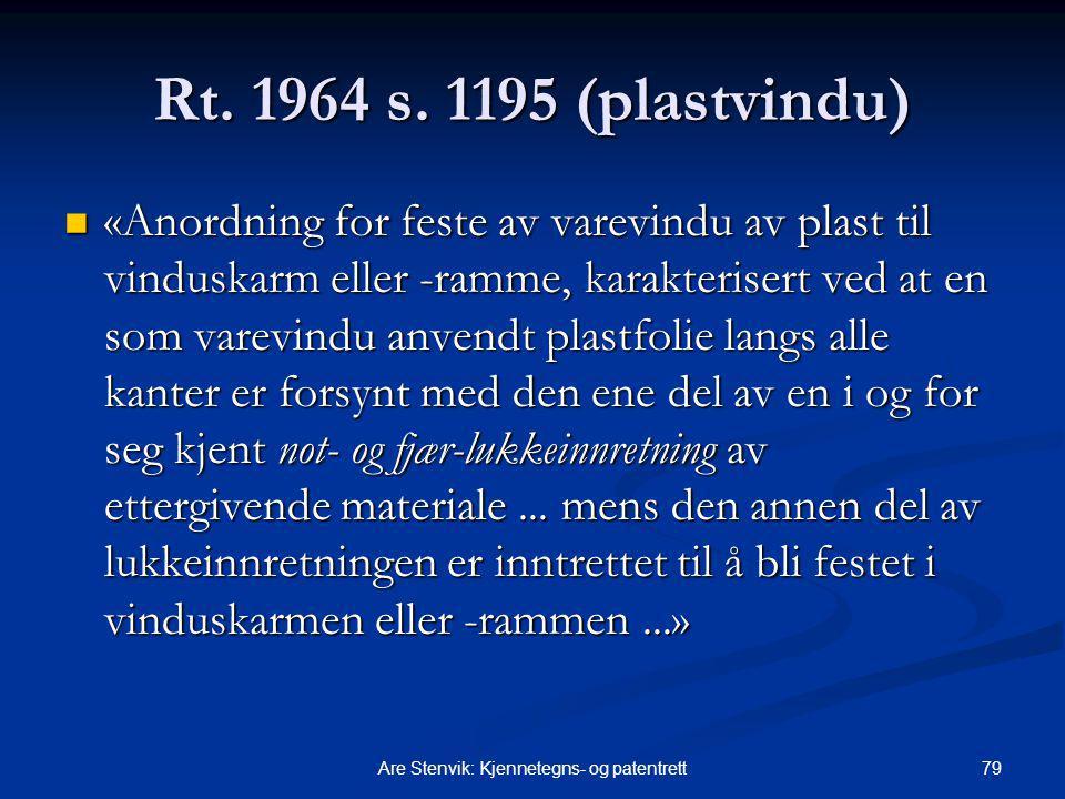 79Are Stenvik: Kjennetegns- og patentrett Rt. 1964 s. 1195 (plastvindu) «Anordning for feste av varevindu av plast til vinduskarm eller -ramme, karakt