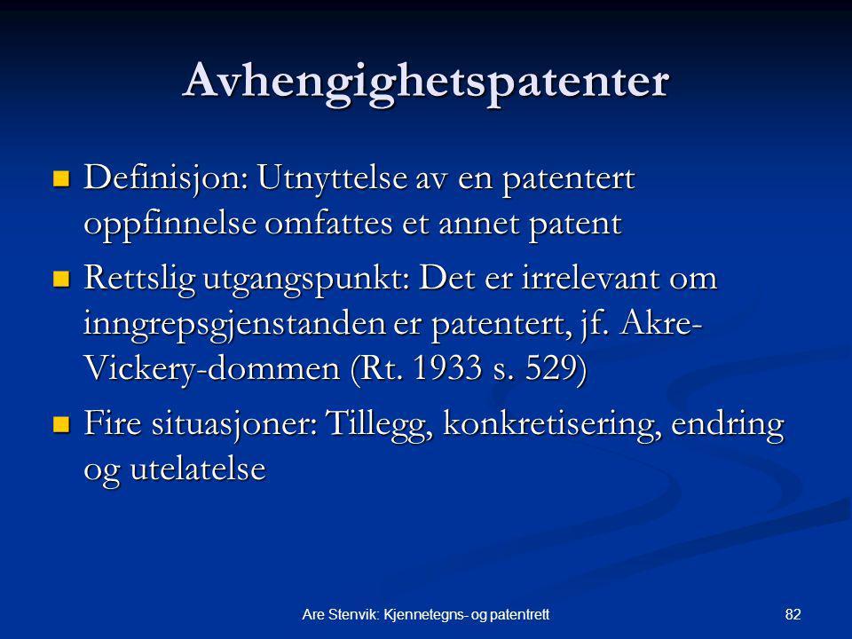 82Are Stenvik: Kjennetegns- og patentrett Avhengighetspatenter Definisjon: Utnyttelse av en patentert oppfinnelse omfattes et annet patent Definisjon: Utnyttelse av en patentert oppfinnelse omfattes et annet patent Rettslig utgangspunkt: Det er irrelevant om inngrepsgjenstanden er patentert, jf.