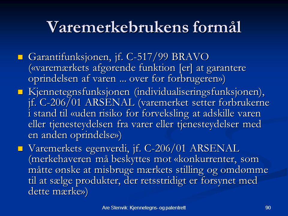 90Are Stenvik: Kjennetegns- og patentrett Varemerkebrukens formål Garantifunksjonen, jf. C-517/99 BRAVO («varemærkets afgørende funktion [er] at garan