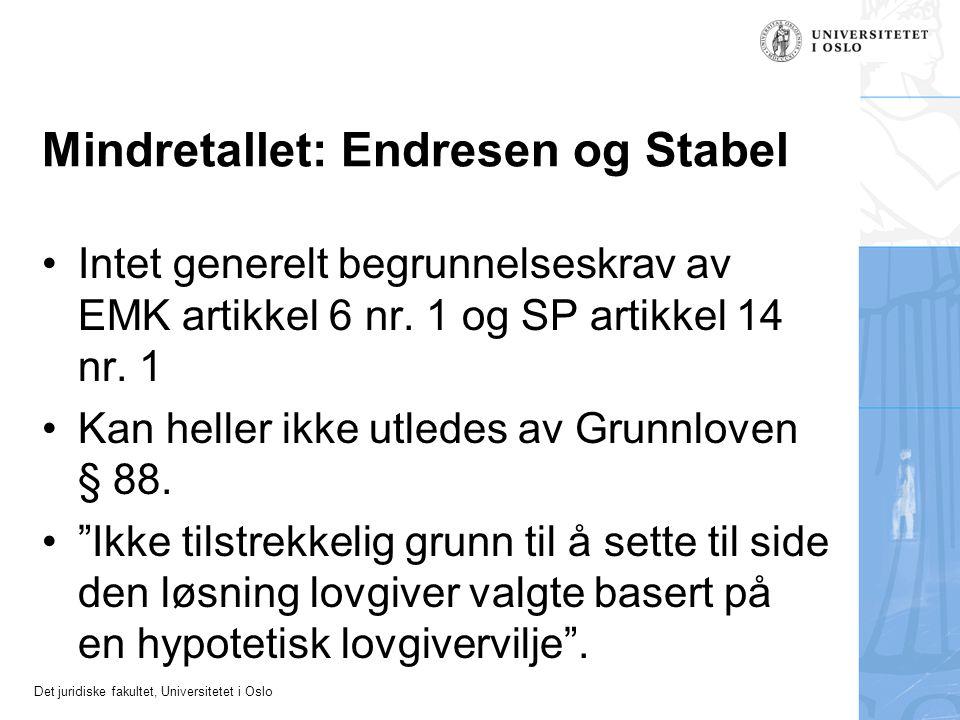 Det juridiske fakultet, Universitetet i Oslo Mindretallet: Endresen og Stabel Intet generelt begrunnelseskrav av EMK artikkel 6 nr. 1 og SP artikkel 1