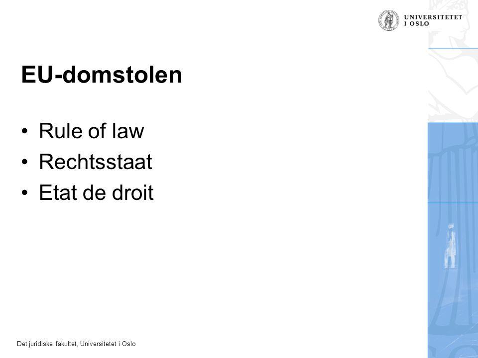 Det juridiske fakultet, Universitetet i Oslo EU-domstolen Rule of law Rechtsstaat Etat de droit