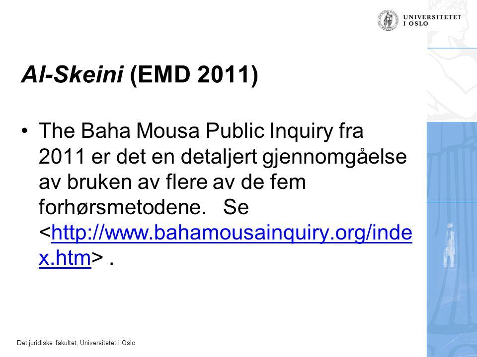 Det juridiske fakultet, Universitetet i Oslo Al-Skeini (EMD 2011) The Baha Mousa Public Inquiry fra 2011 er det en detaljert gjennomgåelse av bruken a