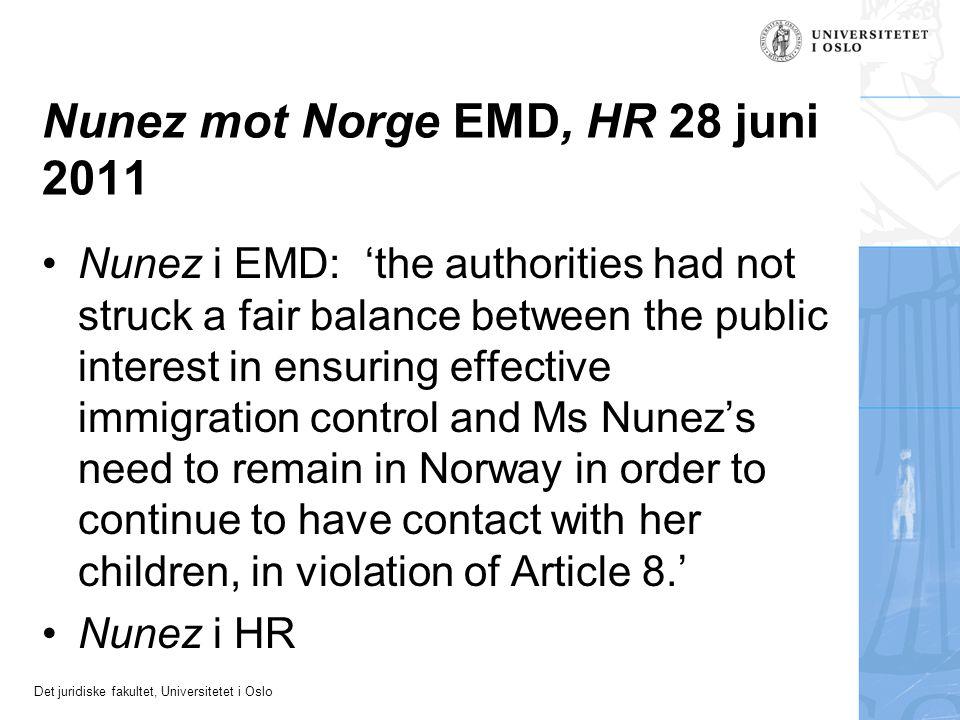 Det juridiske fakultet, Universitetet i Oslo Nunez mot Norge EMD, HR 28 juni 2011 Nunez i EMD: 'the authorities had not struck a fair balance between
