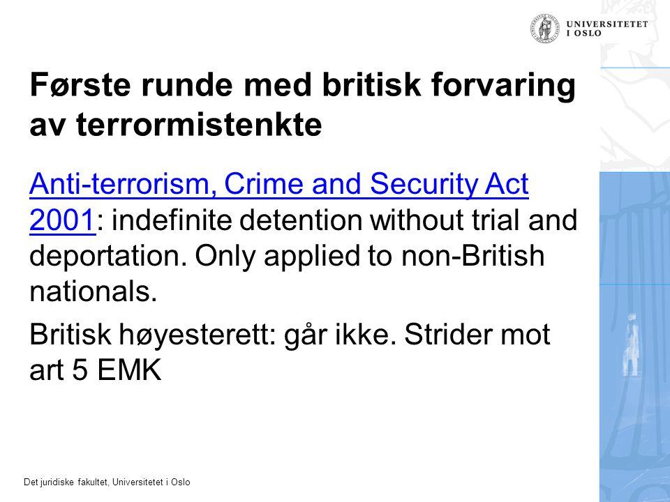 Det juridiske fakultet, Universitetet i Oslo Første runde med britisk forvaring av terrormistenkte Anti-terrorism, Crime and Security Act 2001Anti-ter