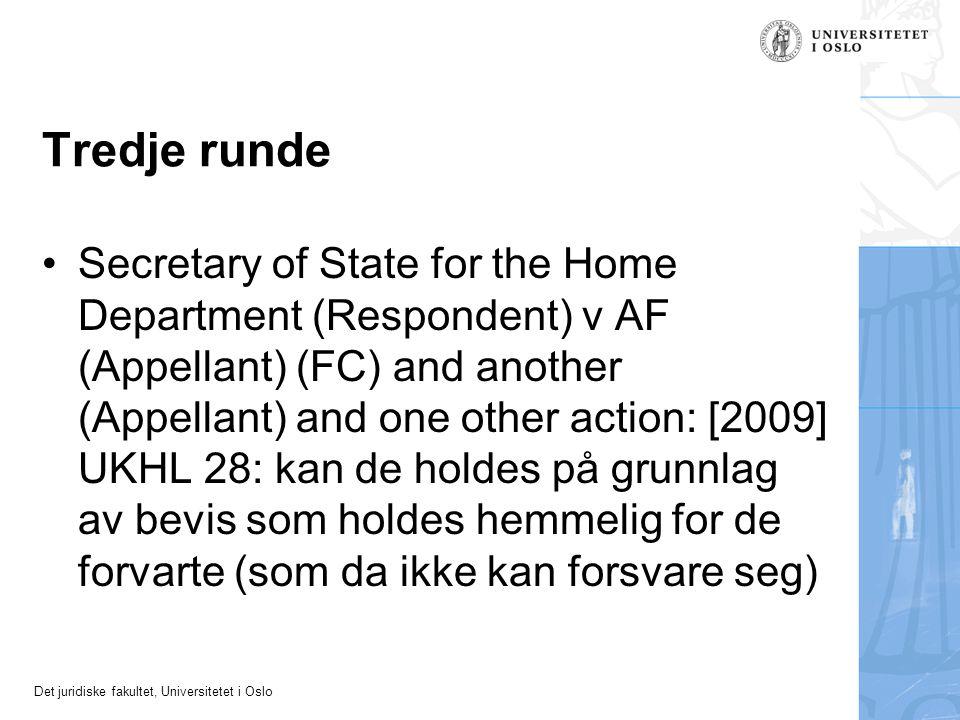 Det juridiske fakultet, Universitetet i Oslo Tredje runde Secretary of State for the Home Department (Respondent) v AF (Appellant) (FC) and another (A
