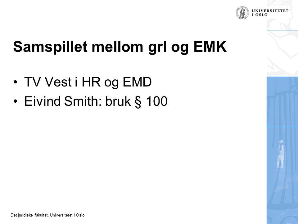 Det juridiske fakultet, Universitetet i Oslo Samspillet mellom grl og EMK TV Vest i HR og EMD Eivind Smith: bruk § 100