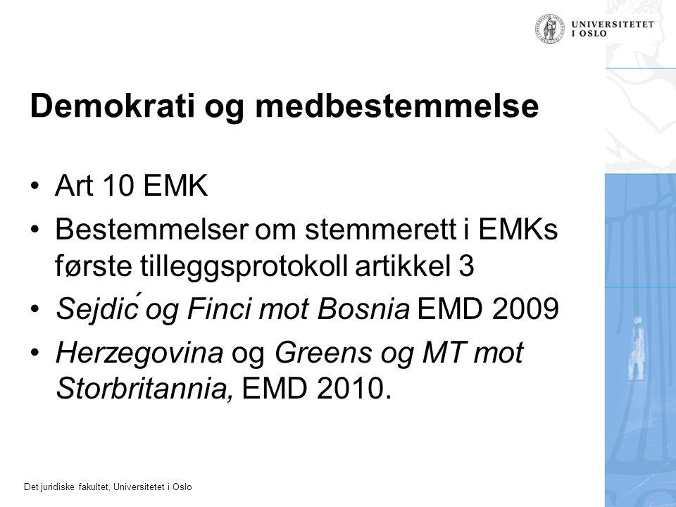 Det juridiske fakultet, Universitetet i Oslo Demokrati og medbestemmelse Art 10 EMK Bestemmelser om stemmerett i EMKs første tilleggsprotokoll artikke