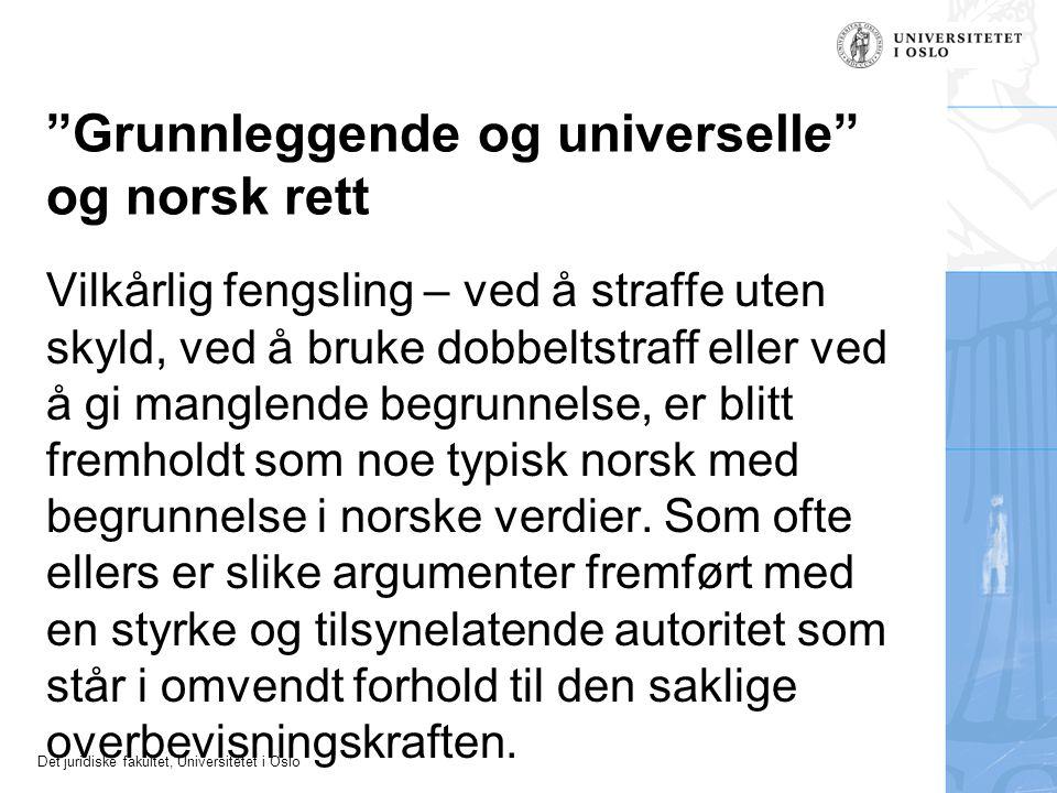 """Det juridiske fakultet, Universitetet i Oslo """"Grunnleggende og universelle"""" og norsk rett Vilkårlig fengsling – ved å straffe uten skyld, ved å bruke"""