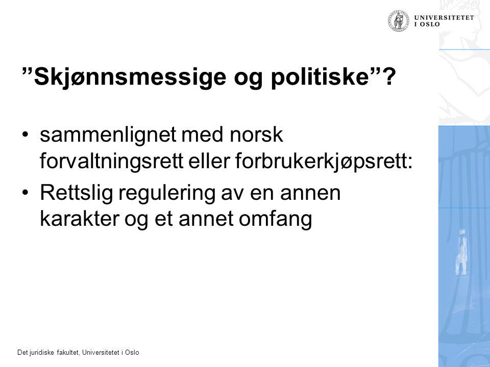 """Det juridiske fakultet, Universitetet i Oslo """"Skjønnsmessige og politiske""""? sammenlignet med norsk forvaltningsrett eller forbrukerkjøpsrett: Rettslig"""
