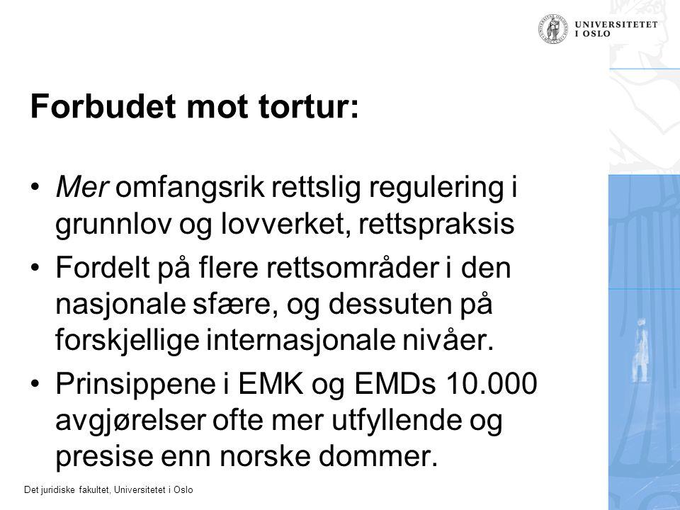 Det juridiske fakultet, Universitetet i Oslo Forbudet mot tortur: Mer omfangsrik rettslig regulering i grunnlov og lovverket, rettspraksis Fordelt på