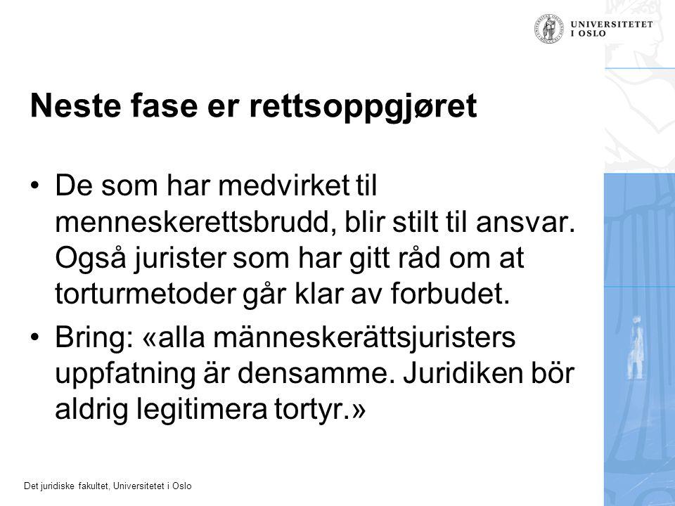 Det juridiske fakultet, Universitetet i Oslo Neste fase er rettsoppgjøret De som har medvirket til menneskerettsbrudd, blir stilt til ansvar. Også jur