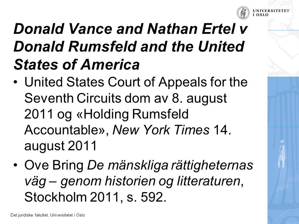 Det juridiske fakultet, Universitetet i Oslo Donald Vance and Nathan Ertel v Donald Rumsfeld and the United States of America United States Court of A