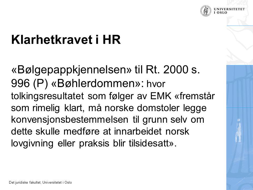 Det juridiske fakultet, Universitetet i Oslo Klarhetkravet i HR «Bølgepappkjennelsen» til Rt. 2000 s. 996 (P) «Bøhlerdommen»: hvor tolkingsresultatet