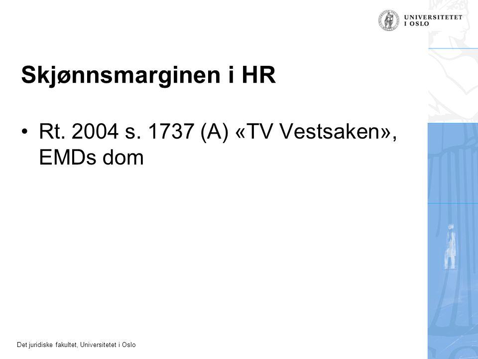 Det juridiske fakultet, Universitetet i Oslo Skjønnsmarginen i HR Rt. 2004 s. 1737 (A) «TV Vestsaken», EMDs dom