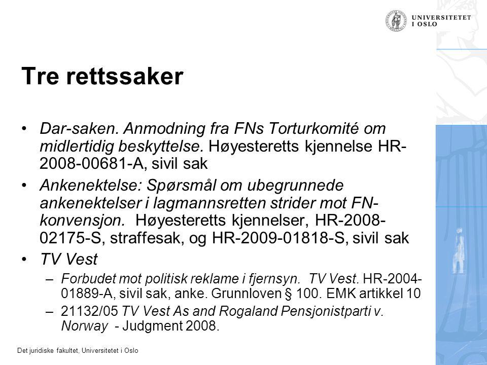 Det juridiske fakultet, Universitetet i Oslo Tre rettssaker Dar-saken. Anmodning fra FNs Torturkomité om midlertidig beskyttelse. Høyesteretts kjennel